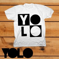 YOLO T-Shirt - You only live Once Shirt